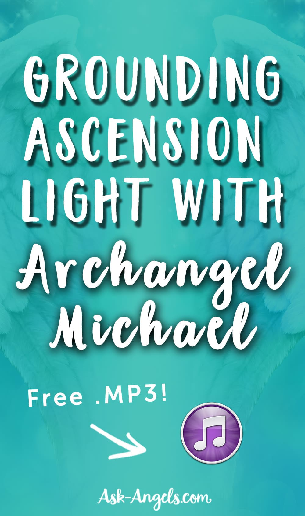 Grounding Ascension Light with Archangel Michael