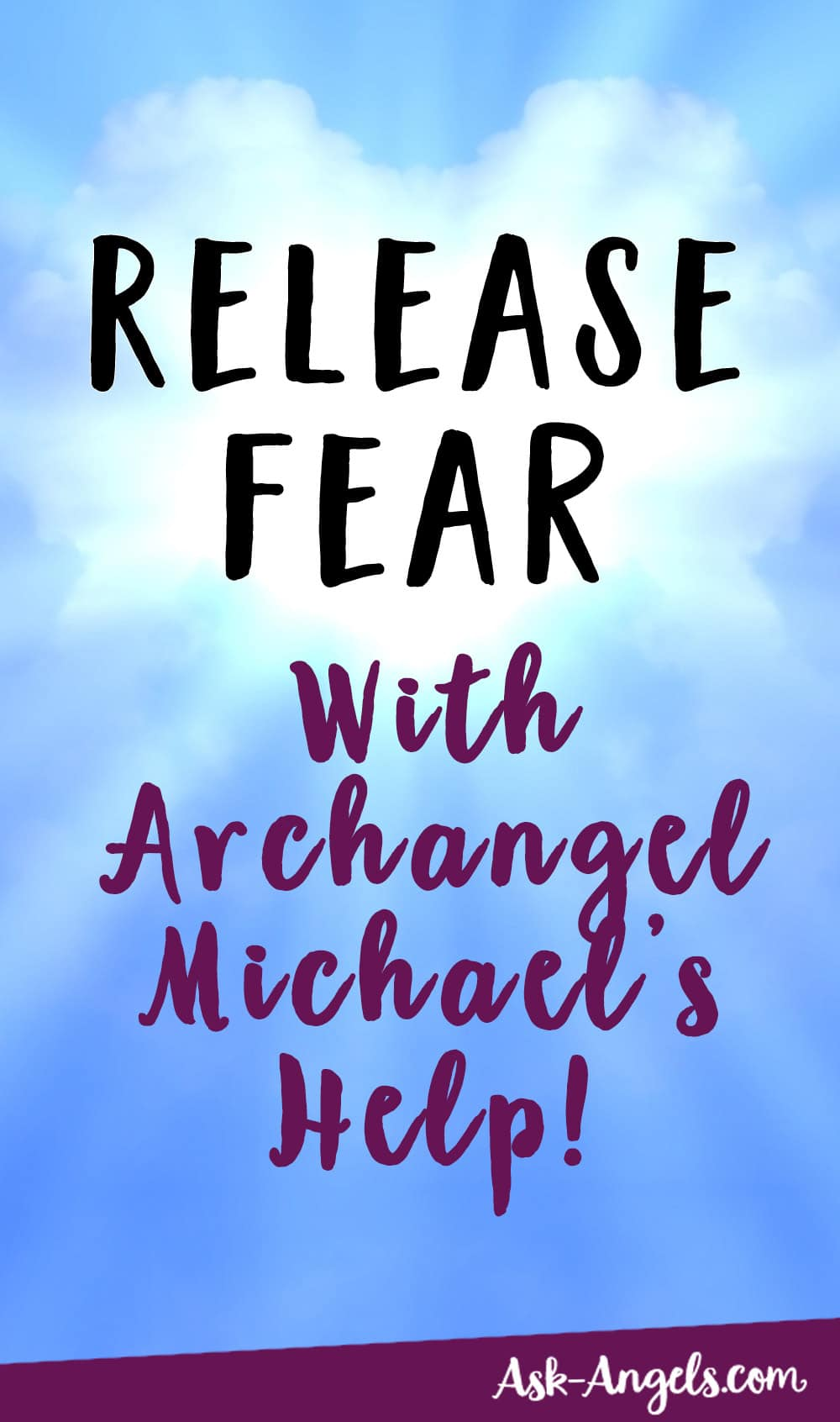 Release Fear with Archangel Michael's Help