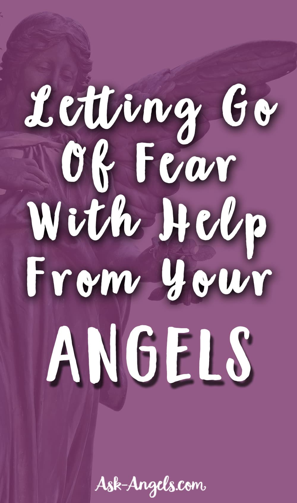 Letting Go of Fear with Help From Your Angels