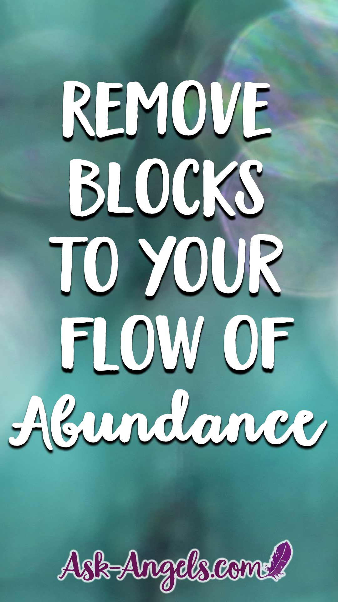 Remove Blocks To Your Flow Of Abundance
