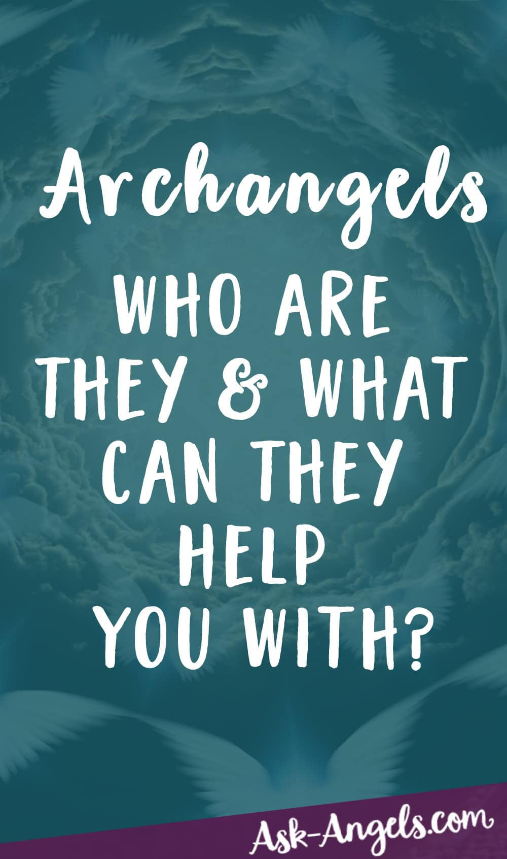 The Archangels Who Are They How Can You Meet Them