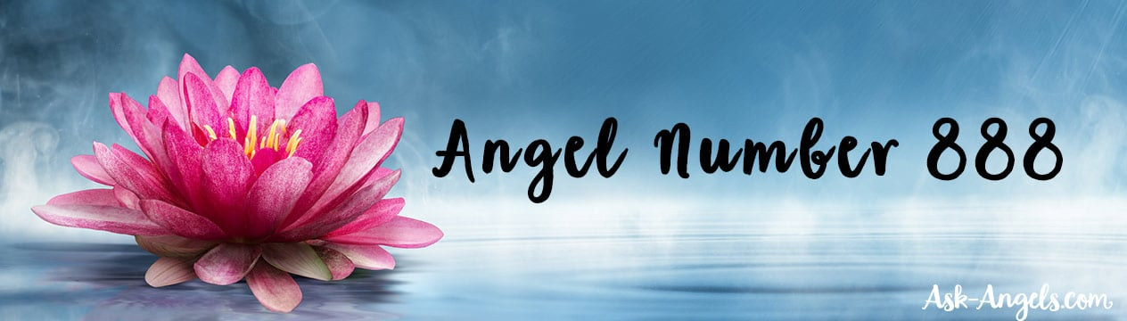 Angel Number 888 What Is The 888 Meaning For You In Your Life