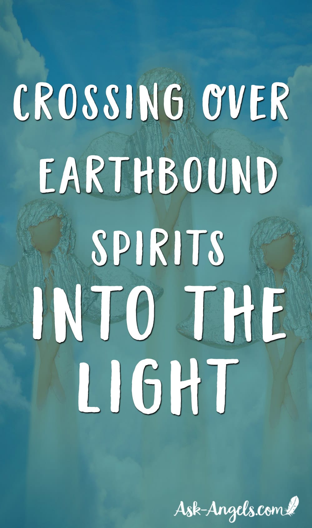 Crossing Over Earthbound Spirits