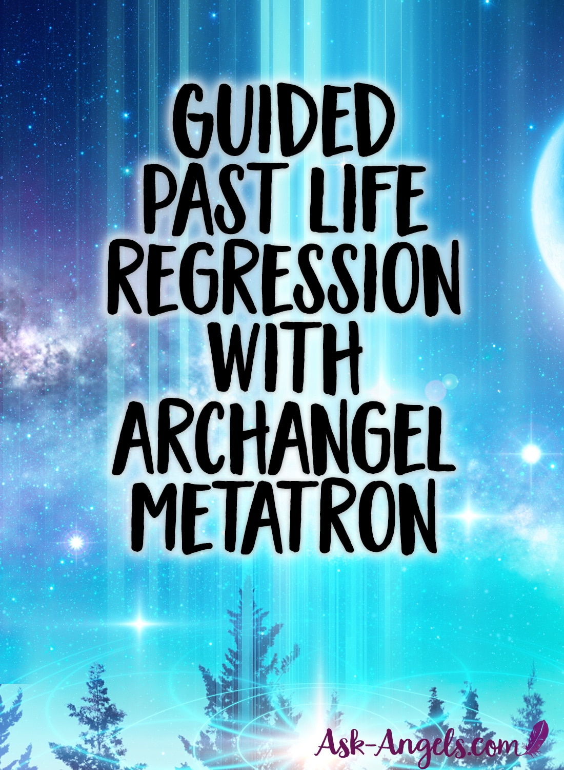 Guided Past Life Regression with Archangel Metatron