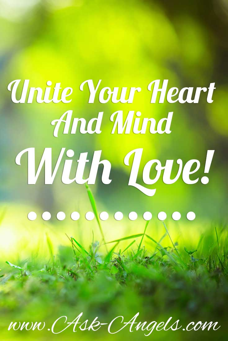 Unite Your Heart and Mind with Love