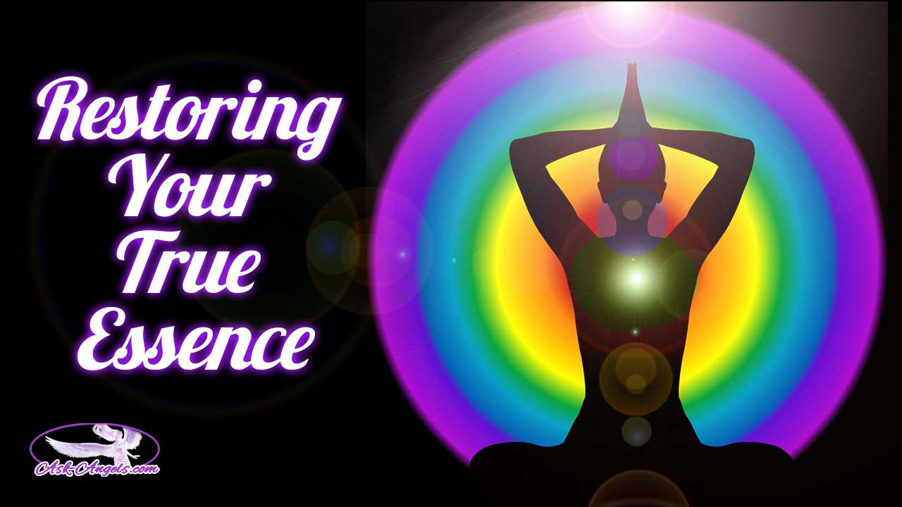 Restoring Your True Essence