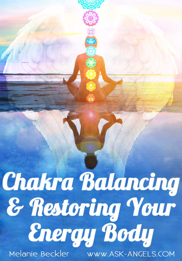 Chakra Balancing & Restoring Your Energy Body