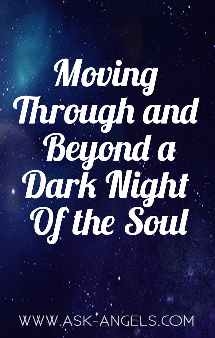 Moving Through And Beyond A Dark Night of the Soul