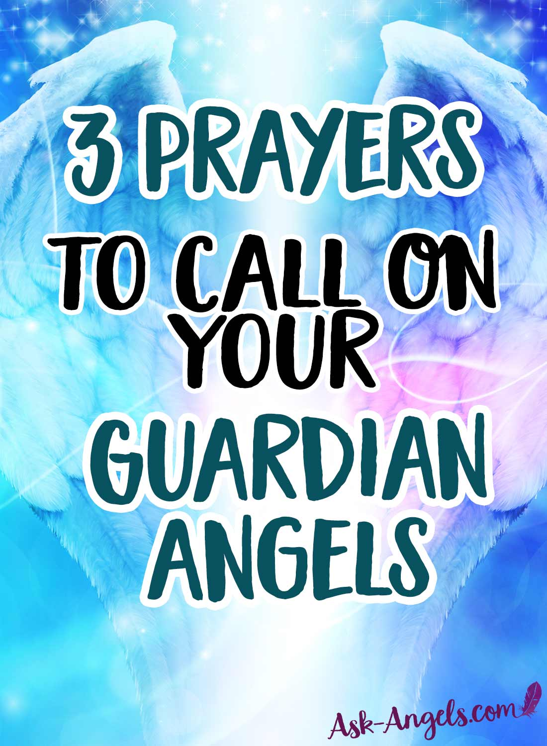 3 Prayers to Call On Your Guardian Angels
