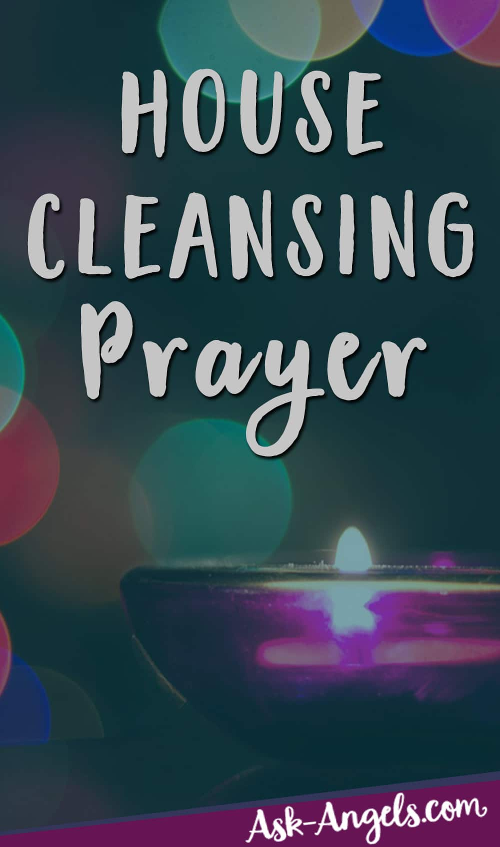 Spiritual Cleansing Prayer To Eliminate Negativity And Bring In The Highest Vibrations Of Light Love House