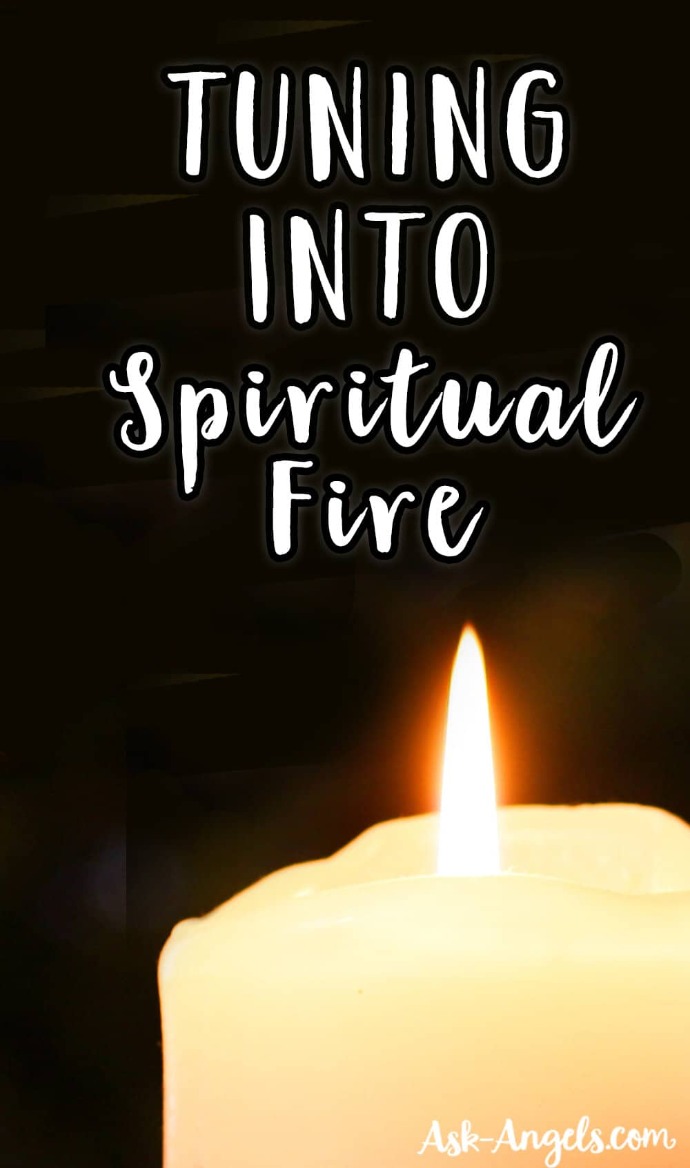 Spiritual Fire - What Is It Really & How Can You Use It?