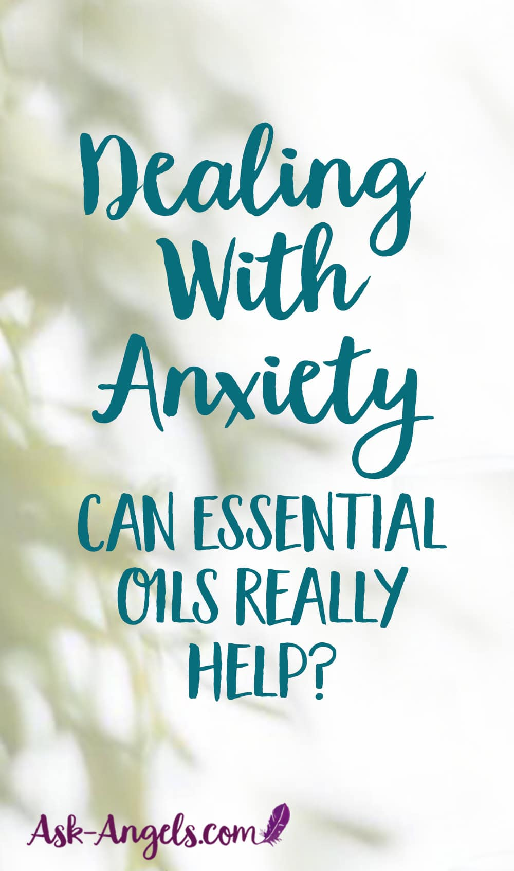 21 Essential Oils For Anxiety Ask Angels Com