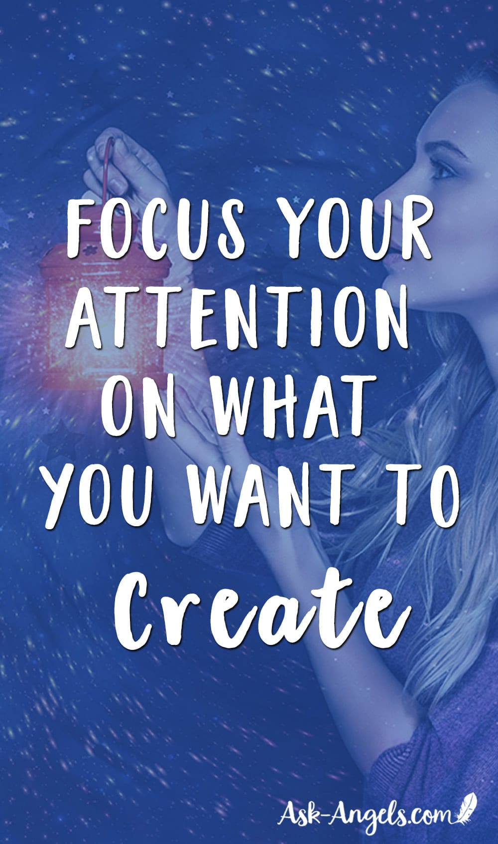 Focus Your Attention On What You Want to Create