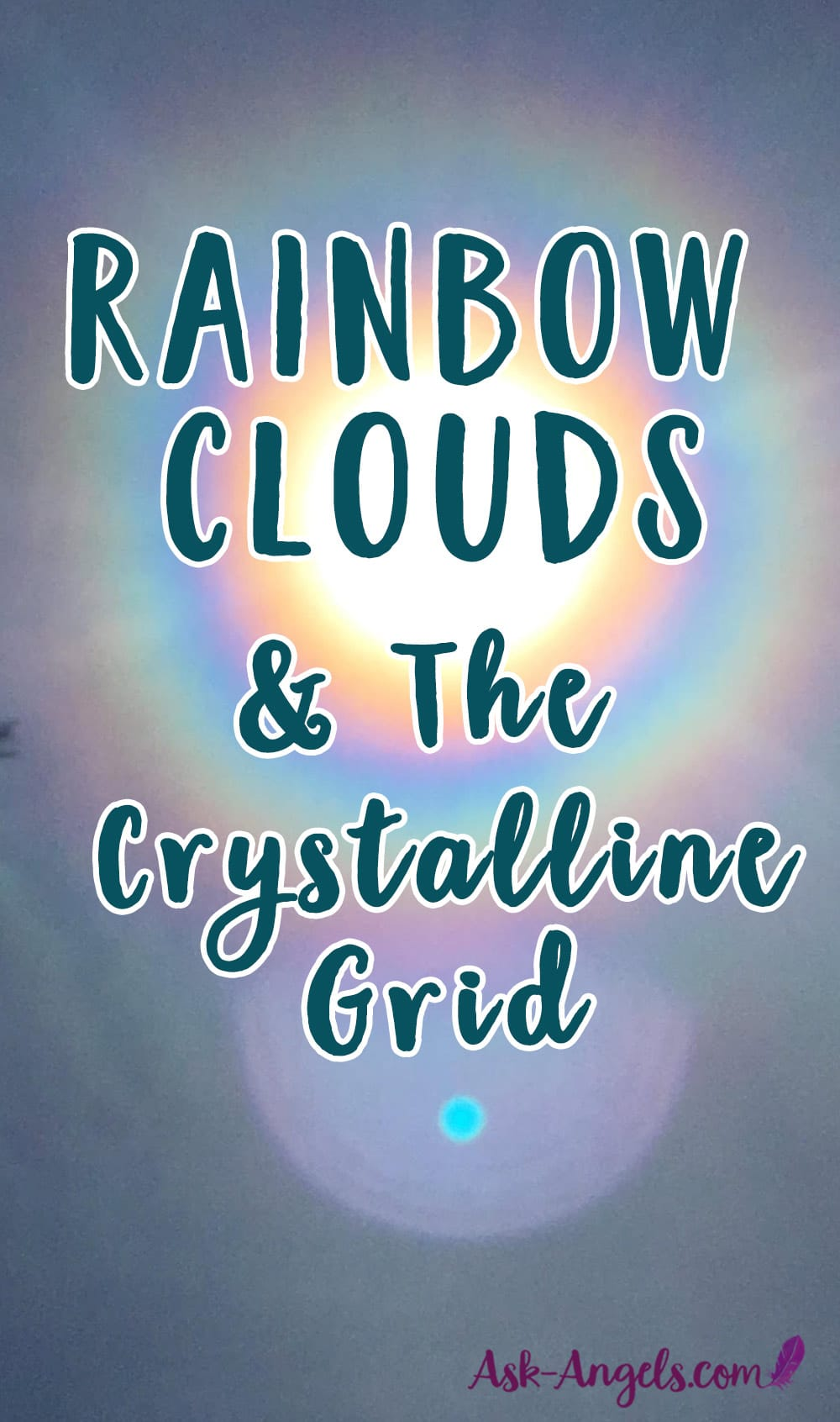 Rainbow Clouds & The Crystalline Grid