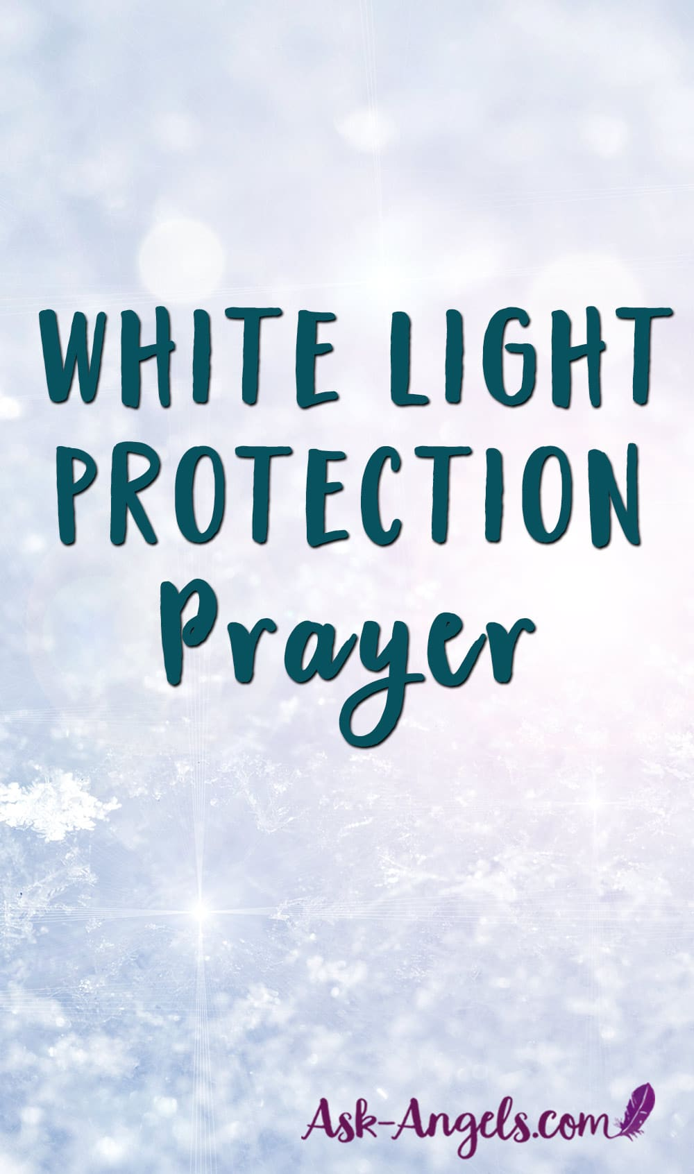White Light Protection Prayer - Cleanse, Protect, and Raise