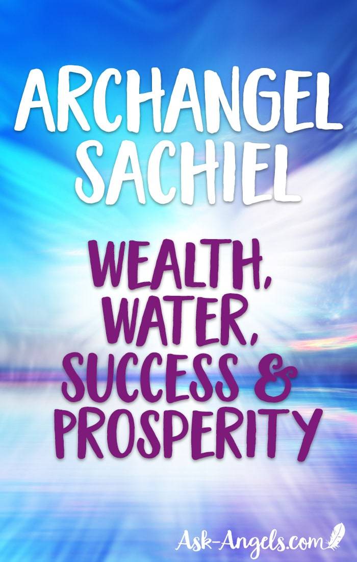 Archangel Sachiel ~ Angel of Wealth, Water, Success & Prosperity