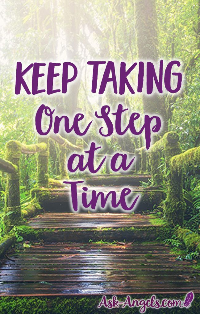 We've all heard the inspirational quote about taking life on one step at a time... But sometimes its not clear what your next step in life should be... Learn how to see and know your path ahead so you can take your very next step with confidence and love. #onestep #keeptakingsteps #progress #onestepatatime #nextstep