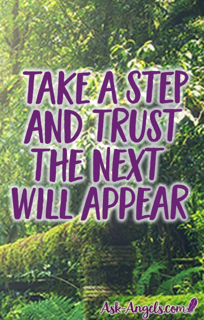 Take a Step and trust that your next step will appear. The path truly unfolds one step at a time. Take a step, and then the next will follow. #steps #onestepatatime