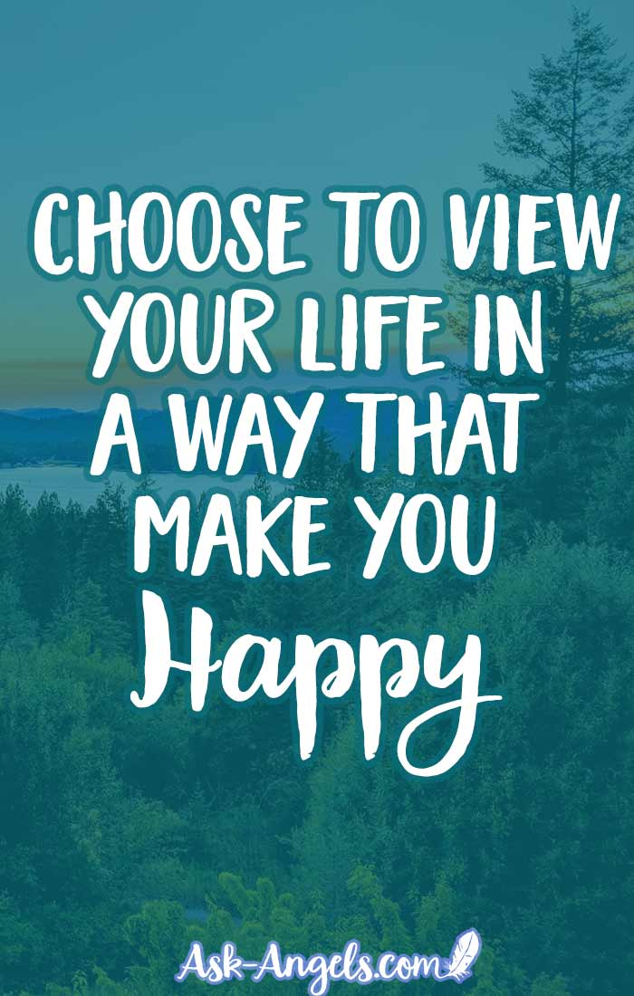 Change the way you look at things to create powerful changes in your life experience. Choose to view your life in a way that makes you happy! #happiness