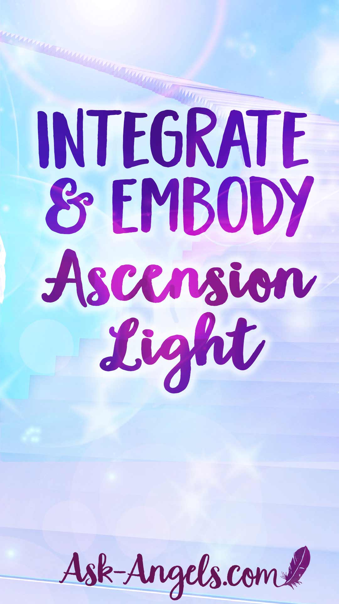 Integrate and embody ascension light... Click to learn a simple process for receiving and integrating higher levels of light and ascension energy now.