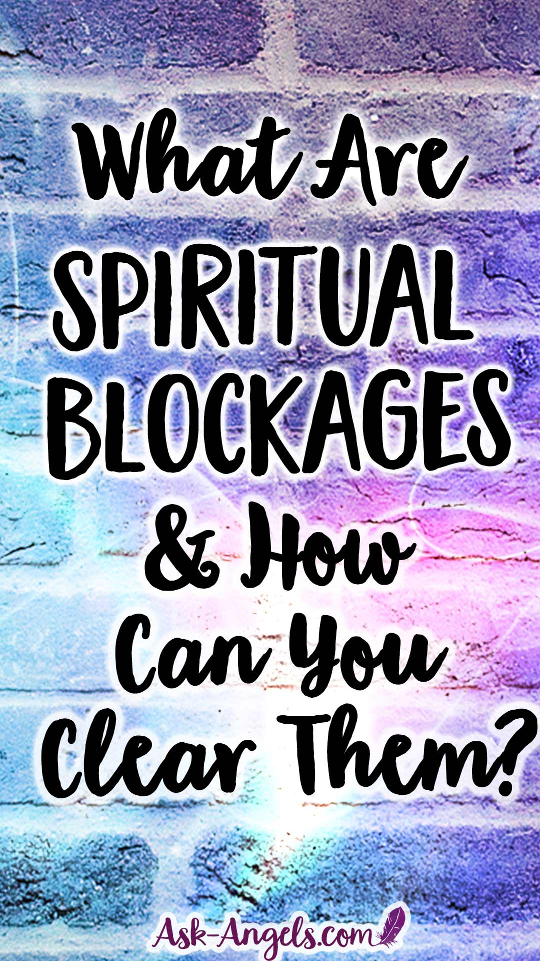 What are Spiritual Blockages and How Can You Clear Them?