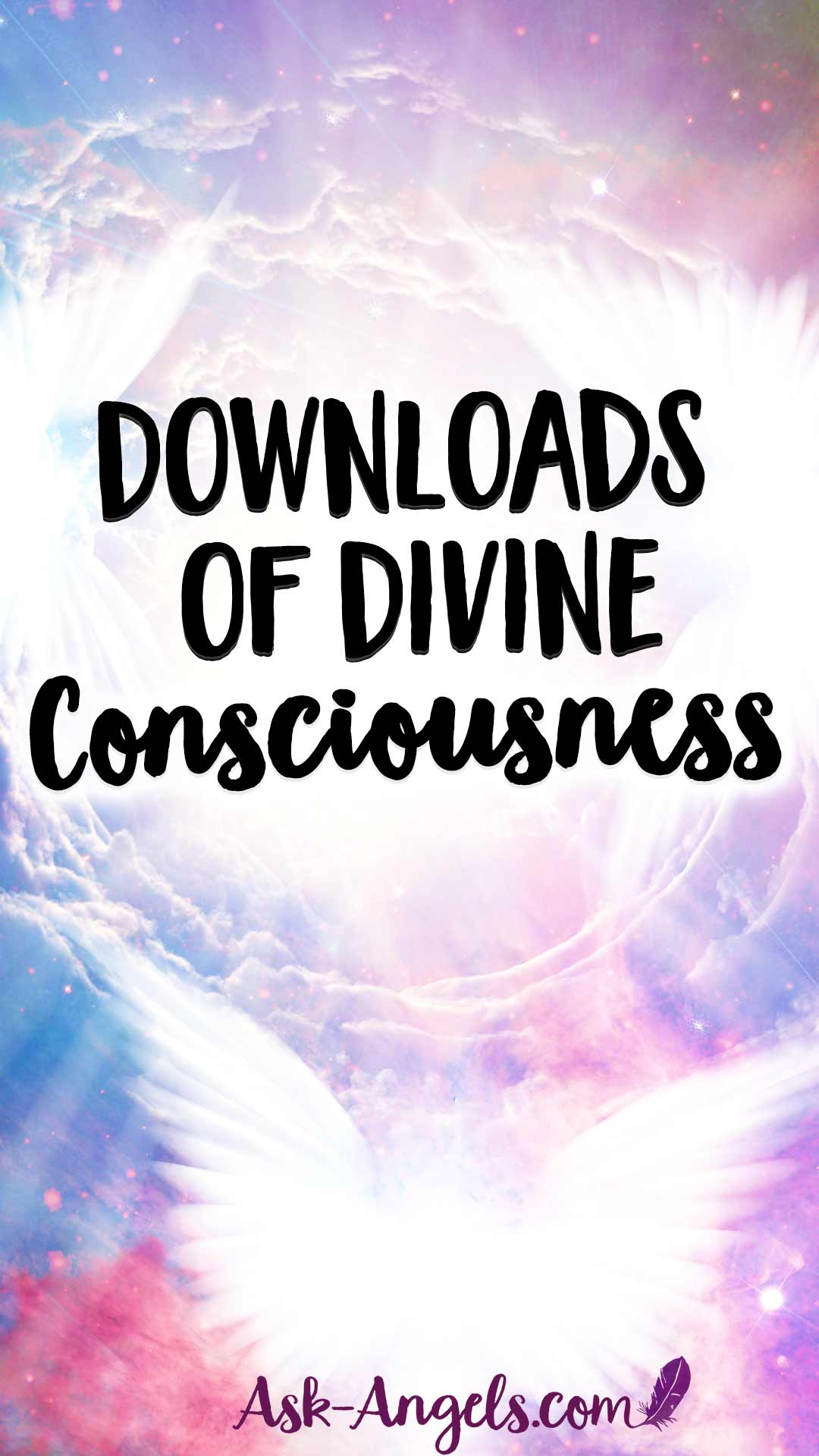 Downloads of Divine Consciousness
