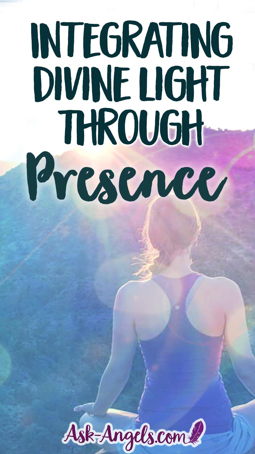 Integrating Divine Light Through Spiritual Presence