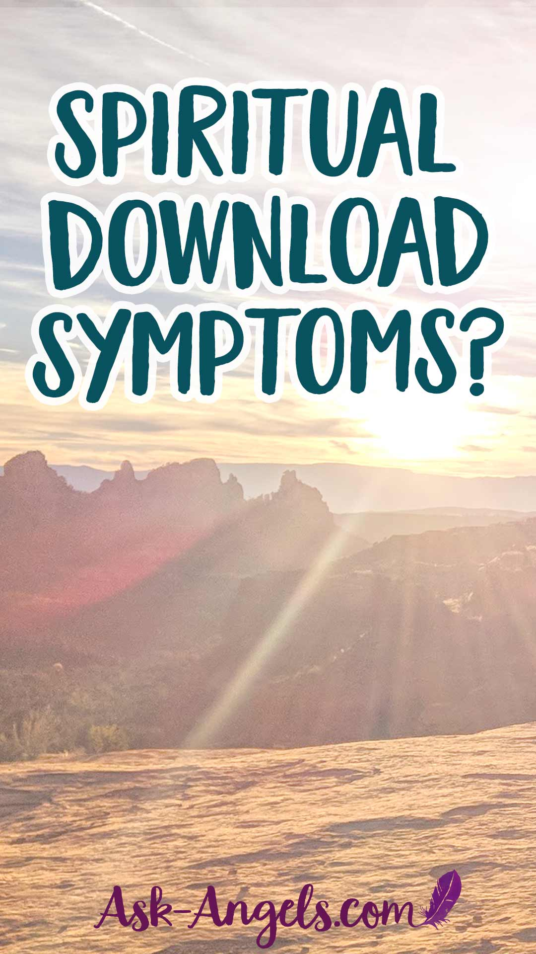 Spiritual Download Symptoms? Read this!