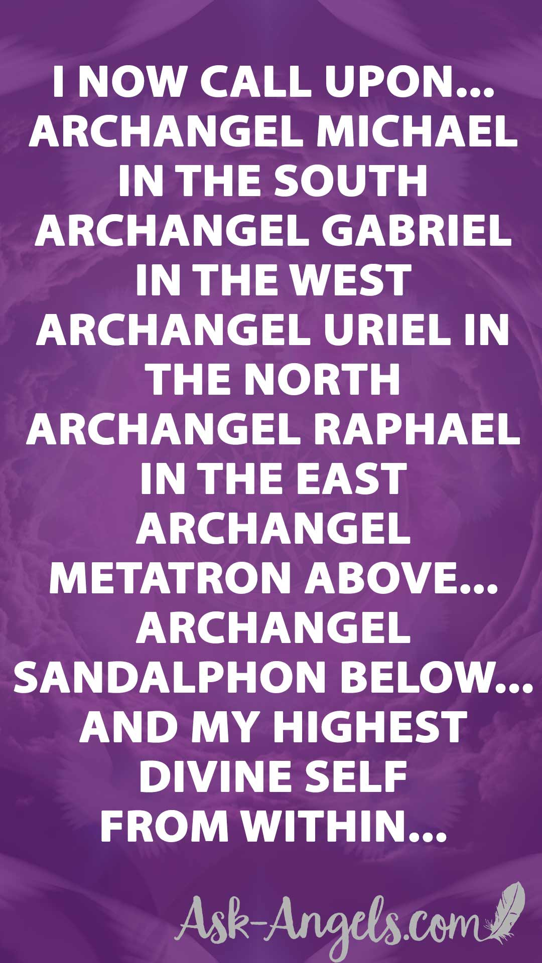 Archangel Invocation - Calling in the Archangels from every direction. East, South, West, North, Above, Below... Within...