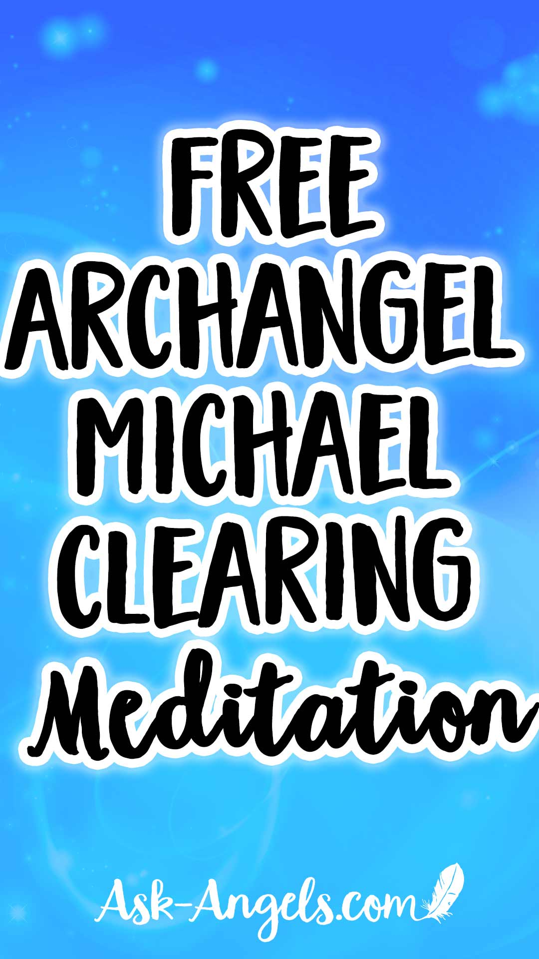 Free Archangel Michael Clearing Meditation