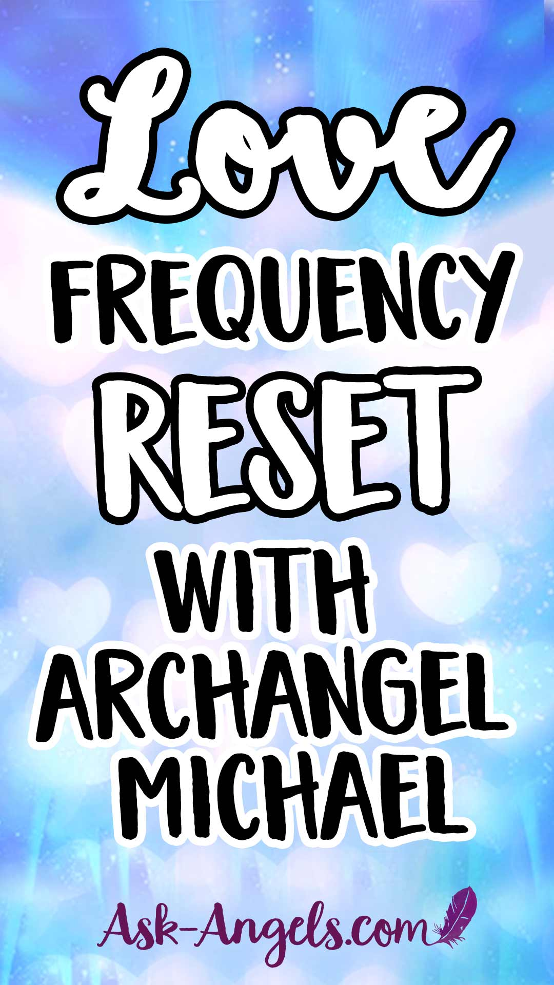 Love Frequency Reset with Archangel Michael