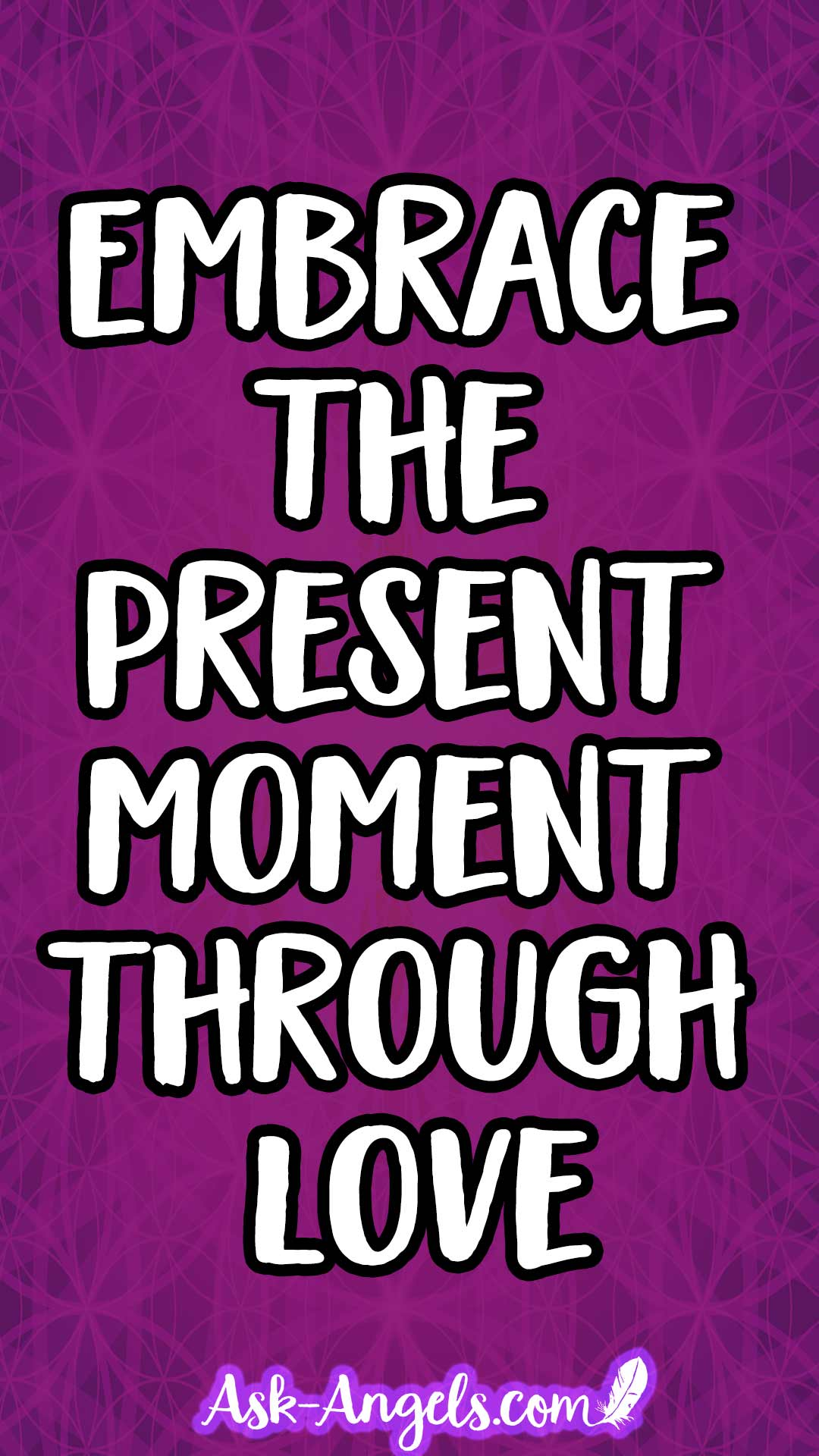 Embrace the Present Moment Through Love