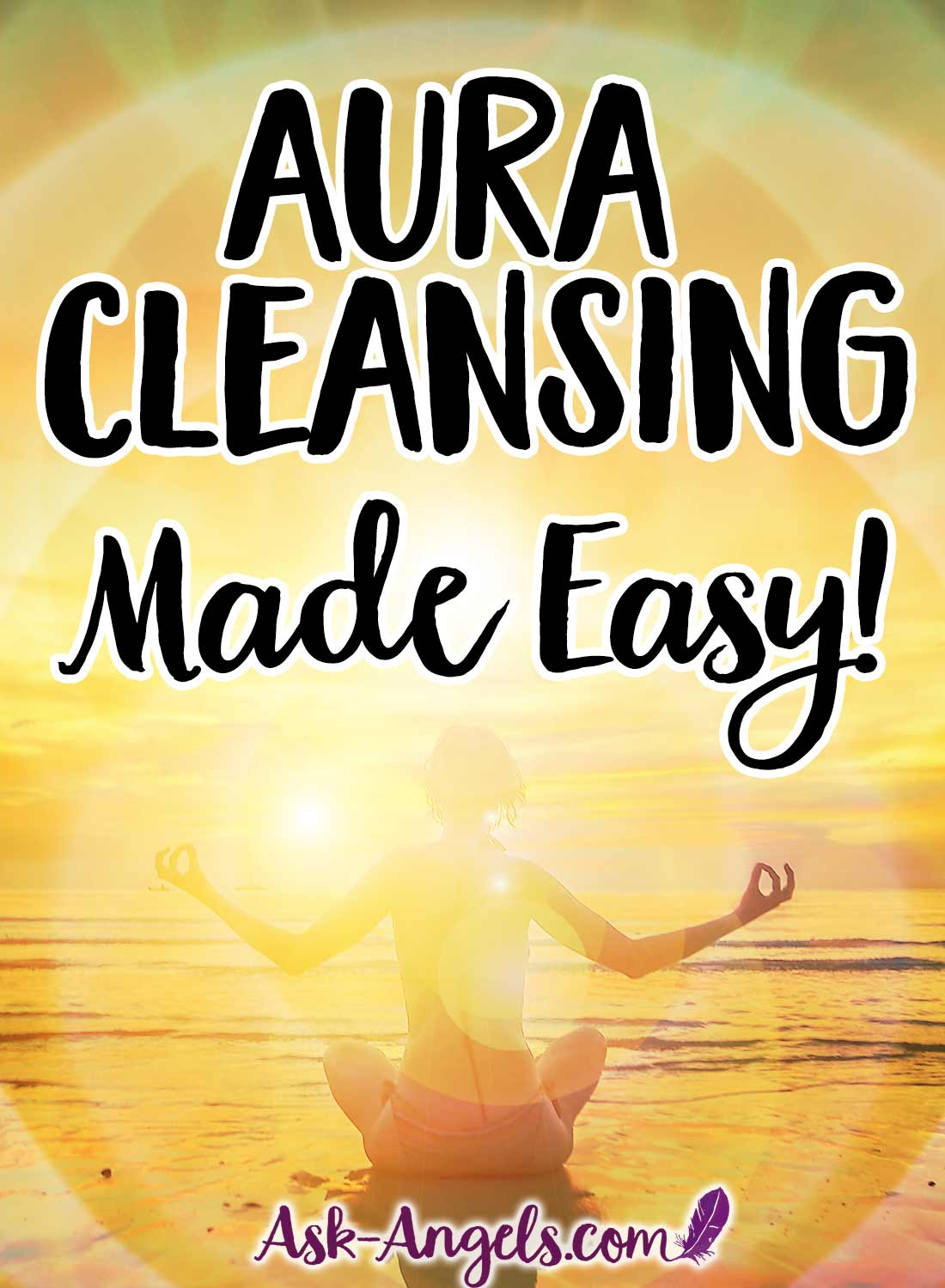 Aura Cleansing Made Easy with this powerful and yet simple technique
