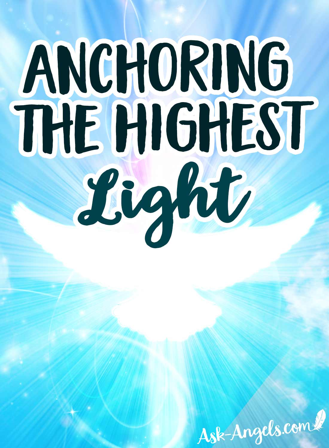 Anchoring The Highest LIght - Angel Meditation