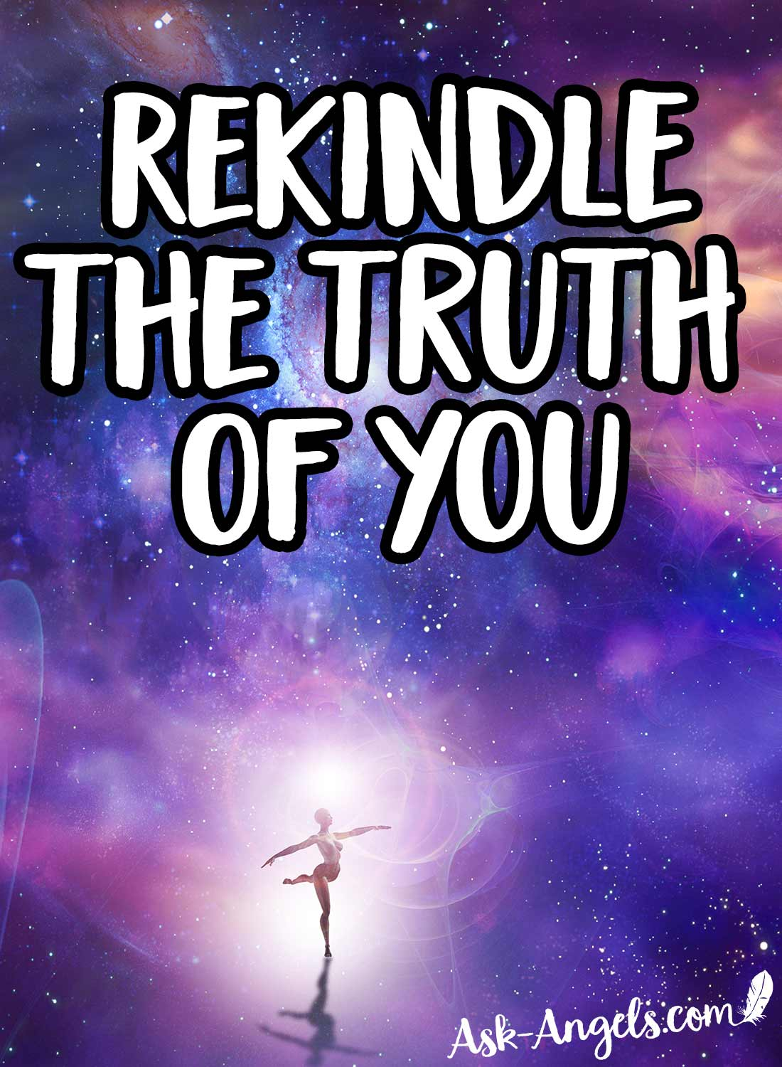 Rekindle the Truth of You