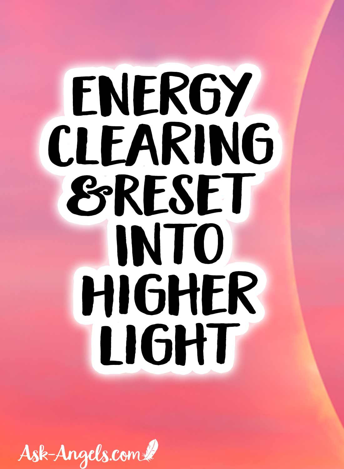 Energy Clearing & Reset Into Higher Light