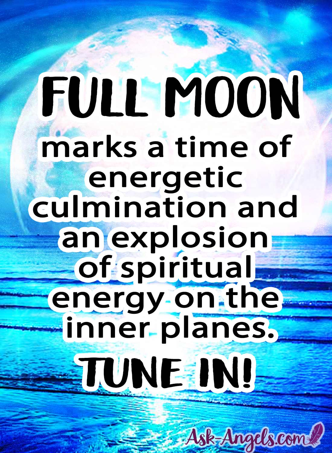 The Full Moon marks a time of energetic culmination and an explosion of spiritual energy on the inner planes.