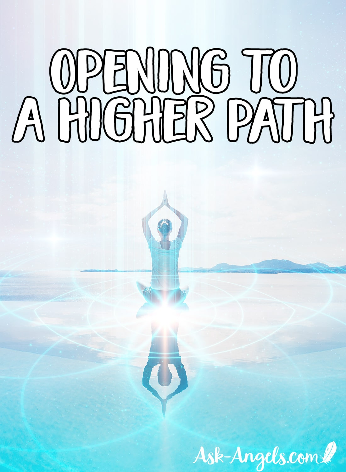 Opening to A Higher Path